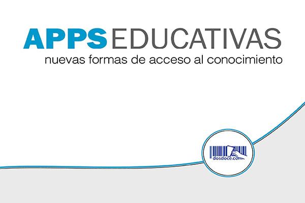 Herramienta recomendada: Apps educativas, de Dosdoce