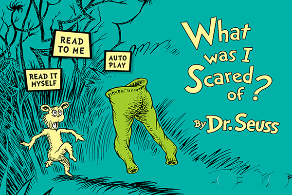 Lectura recomendada: What Was I Scared Of?, by Dr. Seuss
