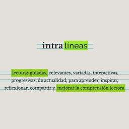 Intralíneas, un nuevo servicio digital para trabajar la compresión lectora